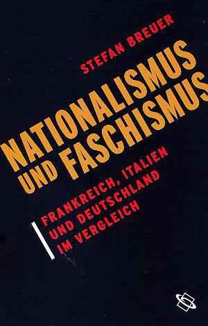 Rezension zu: St. Breuer: Nationalismus und Faschismus   H-Soz-Kult ...